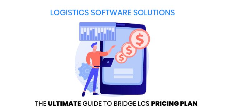 Bridge LCS logistics software pricing plan