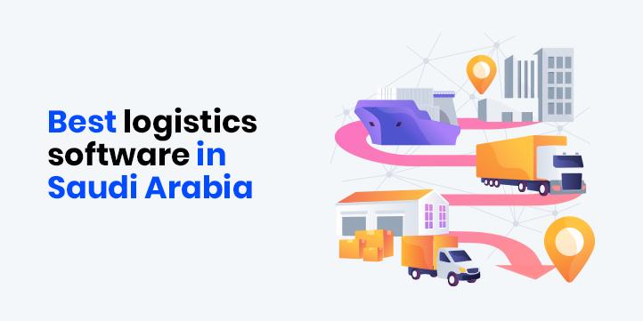 best logistics software in saudi-arabia